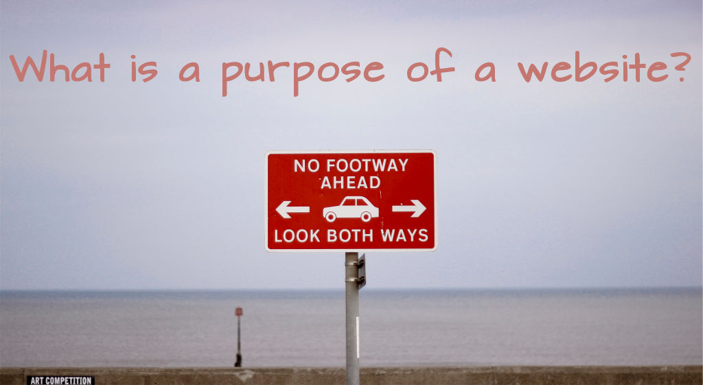 What is a purpose of a website?